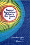Advanced Computational Methods in Heat Transfer VI
