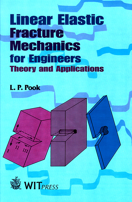 Linear Elastic Fracture Mechanics for Engineers